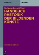 Brassat, Wolfgang Handbuch Rhetorik der Bildenden Künste