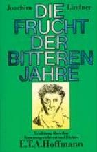 Lindner, Joachim Die Frucht der bitteren Jahre