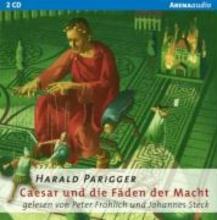 Parigger, Harald Caesar und die Fäden der Macht. 2 CDs