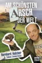 Hoecker, Bernhard Am schnsten Arsch der Welt