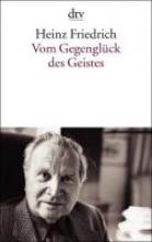 Friedrich, Heinz Vom Gegenglck des Geistes