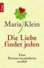 Klein, Maria Die Liebe findet jeden
