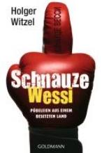 Witzel, Holger Schnauze Wessi