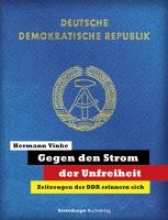 Vinke, Hermann Gegen den Strom der Unfreiheit