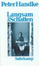 Handke, Peter Langsam im Schatten