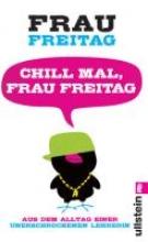 Freitag, Frau Chill mal, Frau Freitag