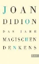 Didion, Joan Das Jahr magischen Denkens