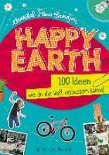 Sandjon, Chantal-Fleur Happy Earth - 100 Ideen, wie du die Welt verbessern kannst