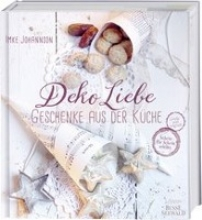 Johannson, Imke DekoLiebe - Geschenke aus der Küche