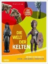 Kuckenburg, Martin Die Welt der Kelten