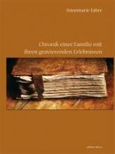 Faber, Annemarie Chronik einer Familie mit ihren gravierenden Erlebnissen