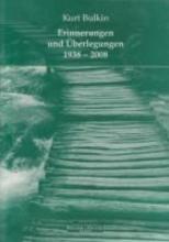 Bulkin, Kurt Erinnerungen und berlegungen 1938-2008