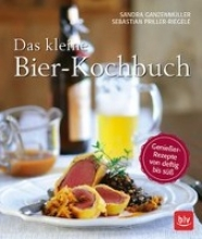 Ganzenmüller, Sandra Das kleine Bierkochbuch