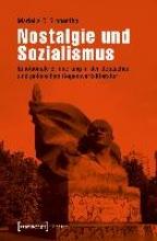 Gronenthal, Mariella C. Nostalgie und Sozialismus
