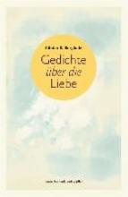 Bergholz, Günter S. Gedichte ber die Liebe