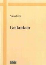 Kolb, Anton Gedanken