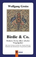 Wolfgang, Groiss Birdie & Co.