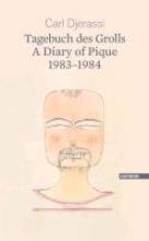 Djerassi, Carl Tagebuch des Grolls. A Diary of Pique 1983-1984