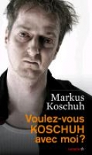 Koschuh, Markus Voulez-vous KOSCHUH avec moi?