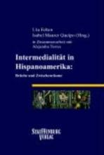 Intermedialität in Hispanoamerika: Brüche und Zwischenräume