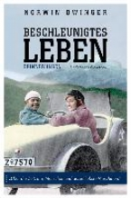 Dwinger, Norwin Beschleunigtes Leben