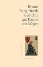 Bergerfurth, Bruno Gedichte am Rande des Weges