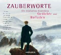 Zauberworte - Die sch�nsten deutschen Gedichte und Balladen