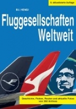 Hengi, B. I. Fluggesellschaften Weltweit 9. Auflage