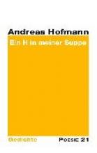 Hofmann, Andreas Ein H in meiner Suppe