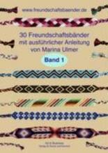 Ulmer, Marina 30 Freundschaftsbänder, Band 1