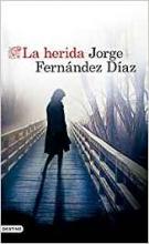 Fernández Díaz, Jorge La herida