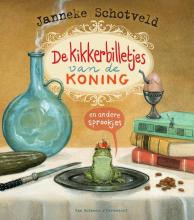 Janneke Schotveld , De kikkerbilletjes van de koning en andere sprookjes