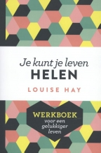 Louise Hay , Je kunt je leven helen