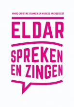 Marieke Hakkesteegt Marie-Christine Franken, Eldar, Spreken en Zingen