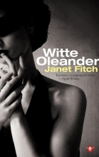 Janet  Fitch Witte Oleander