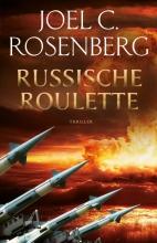 Joel C. Rosenberg , Russische roulette