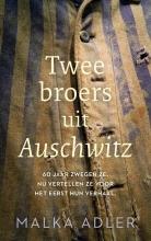 Malka Adler , Twee broers uit Auschwitz