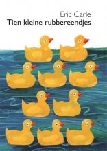 Eric  Carle Tien kleine rubbereendjes kartonboekjes