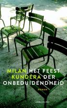 Milan  Kundera Feest der onbeduidendheid