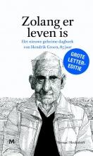 Hendrik  Groen Zolang er leven is (Grote letter editie)
