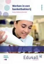 Dik  Bankras Werken in een banketbakkerij Werkboek Module bakkerij