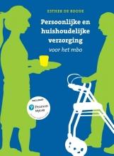 Esther De Roode , Persoonlijke en huishoudelijke verzorging voor het mbo met MyLab NL toegangscode