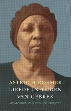 Astrid H.  Roemer Liefde in tijden van gebrek