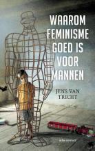 Jens van Tricht , Waarom feminisme goed is voor mannen