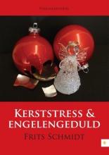 Frits  Schmidt Kerststress & engelengeduld