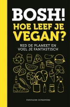 Ian Theasby Henry Firth, BOSH! Hoe leef je vegan?
