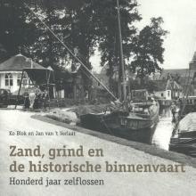Ko  Blok, Jan van `t Verlaat Zand, grind en de historische binnenvaart