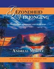 Andreas Moritz , Tijdloze geheimen van gezondheid en verjonging