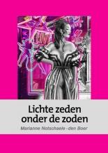 Marianne Notschaele-den Boer , Lichte zeden onder de zoden