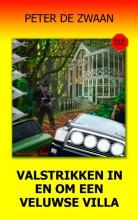 Peter de Zwaan , Valstrikken in en om een Veluwse Villa